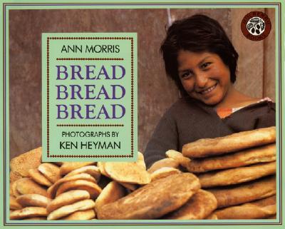 Bread Bread Bread By Morris, Ann/ Heyman, Ken (PHT)