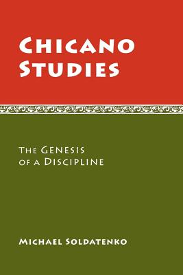 Chicano Studies By Soldatenko, Michael